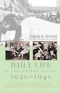 Daily Life in the United States, 1920-1940, David E. Kyvig