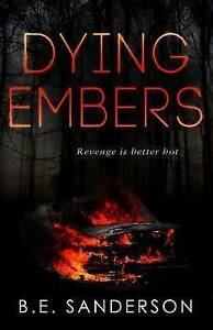 Dying Embers by Sanderson, Beth -Paperback