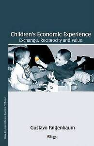 Children's Economic Experience: Exchange, Reciprocity and Value, Faigenbaum, Gus