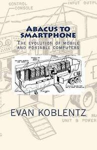 Abacus Smartphone Evolution Mobile Portable Computers by Koblentz Evan