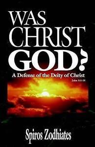 Was Christ God? John 1:1-18 by S. Zodhiates (Book, 1966)