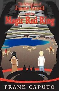 NEW The Adventures of Jimmy Farrell and the Magic Red Ring by Frank Caputo