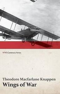 Wings of War - An Account of the Important Contribution of the United States to