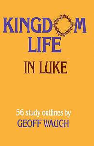 Kingdom Life in Luke by Waugh, Geoff -Paperback