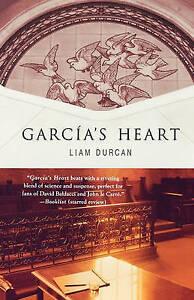 NEW Garcia's Heart: A Novel (Thomas Dunne Books) by Liam Durcan