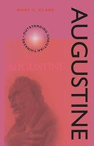 Augustine (Outstanding Christian Thinkers), Mary Clark R.S.C.J