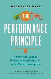 The Performance Principle Practical Guide Understanding Mot by Kyle MacKenzie