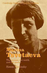 Marina Tsvetaeva: The Woman, her World, and her Poetry (Cambridge-ExLibrary