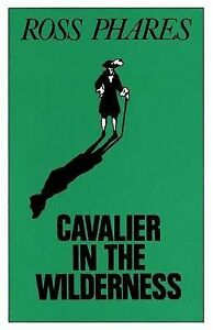 NEW Cavalier in the Wilderness by Ross Phares