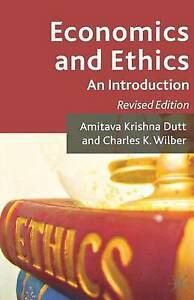 Economics and Ethics: An Introduction by Amitava Krishna Dutt, Charles K....