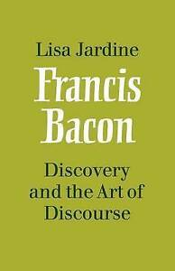 Francis Bacon: Discovery and the Art of Discourse, Jardine, Lisa, New Book