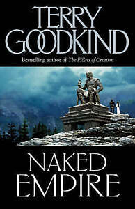 Naked Empire: No. 1, Goodkind, Terry | Hardcover Book | Good | 9780007145577
