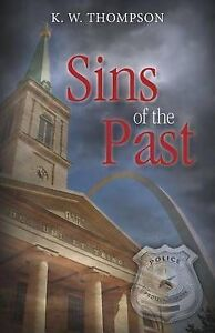 Sins of the Past Thompson, K. W. -Paperback