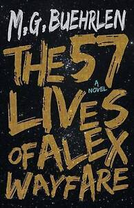 The Fifty-Seven Lives of Alex Wayfare By Buehrlen, M. G. -Paperback
