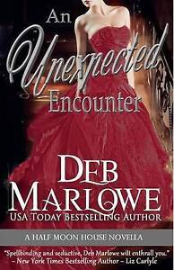 An Unexpected Encounter: Half Moon House Novella 1 by Deb Marlowe (Paperback...