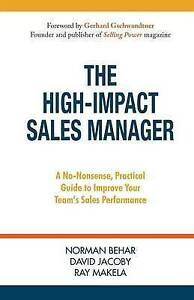 The High-Impact Sales Manager No-Nonsense Practical Guide  by Behar Norman