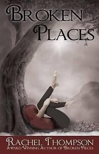 Broken Places by Thompson, Rachel -Paperback