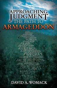 Approaching Judgment: The Path to Armageddon by Womack, David -Paperback
