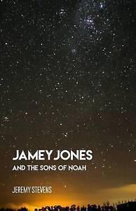 Jamey Jones: And the Sons of Noah by Stevens, Jeremy David -Paperback