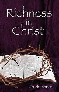 Richness in Christ by Tooman, Chuck -Paperback