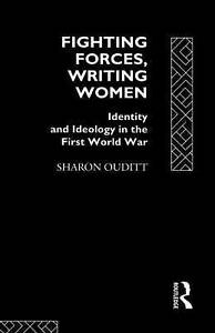 Fighting Forces, Writing Women: Identity and Ideology in the First-ExLibrary