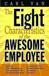 NEW Eight Characteristics of the Awesome Employee, The by Carl Van