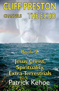 NEW Cliff Preston Channels The Echo Book 3 by Patrick Kehoe