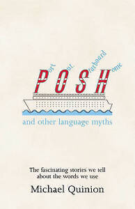 Port Out, Starboard Home: And Other Language Myths, By Michael Quinion,in Used b