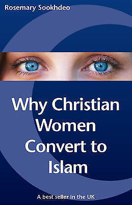 """Why Christian Women Convert to Islam"" by Rosemary Sookhdeo (Paperback, 2007)"