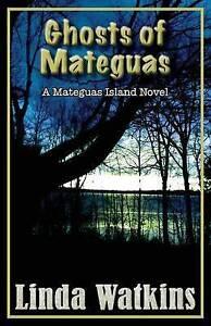 Ghosts of Mateguas: A Mateguas Island Novel by Watkins, Linda -Paperback