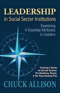 Leadership in Social Sector Institutions Examining 4 Essential by Allison Chuck