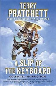 NEW A Slip of the Keyboard: Collected Nonfiction by Terry Pratchett