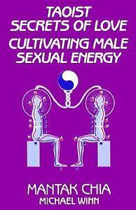 Taoist Secrets of Love Cultivating Male Sexual Energy Mantak Chia & Michael Winn