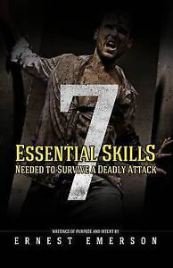 The Seven Essential Skills Needed Survive Deadly Attack In  by Emerson Ernest