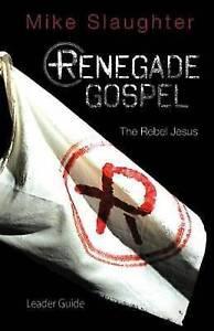 Renegade Gospel Leader Guide: The Rebel Jesus by Slaughter, Mike -Paperback