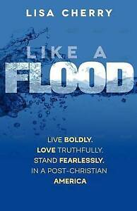 Like Flood Live Boldly Love Truthfully Stand Fearlessly In  by Cherry Lisa