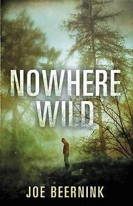 Nowhere Wild By Beernink, Joe -Hcover