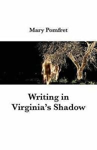 Writing in Virginia's Shadow by Pomfret, Mary -Paperback