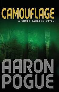 NEW Camouflage (Ghost Targets, #4) by Aaron Pogue