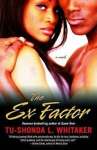NEW The Ex Factor: A Novel by Tu-Shonda Whitaker