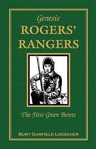 NEW Genesis ROGERS' RANGERS The First Green Berets by Burt Garfield Loescher