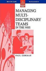 Managing Multi-Disciplinary Teams In The NHS (Health Care Management)-ExLibrary