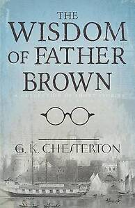 The Wisdom of Father Brown by Chesterton, G. K. 9781629115627 -Paperback
