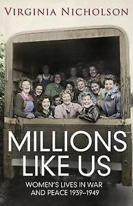 Millions Like Us: Women's Lives in War and Peace 1939-1949-ExLibrary