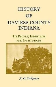 NEW History of Daviess County, Indiana by A. O. Fulkerson