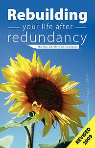 Rebuilding Your Life After Redundancy: The New Life Network Handbook by Janet...