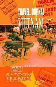 Travel Journal Vietnam: Traveler's Notebook. ( New Collection Omj by J, O. M.