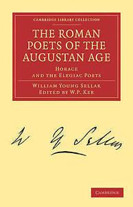 The Roman Poets of the Augustan Age: Horace and the Elegiac Poets (Cambridge Lib