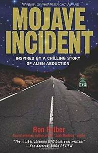 Mojave Incident: Inspired by a Chilling Story of Alien Abduction by Ron Felber