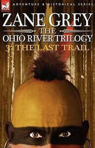 NEW The Ohio River Trilogy 3: The Last Trail (Ohio River Trilogy (Paperback))